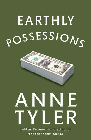 EARTHLY POSSESSIONS by Anne Tyler