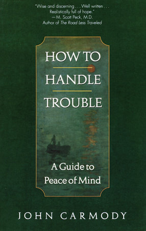 How to Handle Trouble by John Carmody