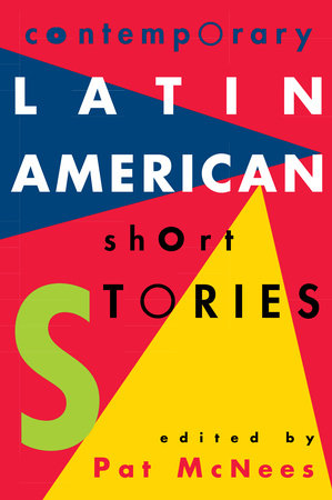 Contemporary Latin American Short Stories by