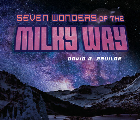 Seven Wonders of the Milky Way