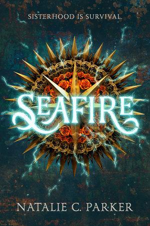 Seafire by Natalie C. Parker