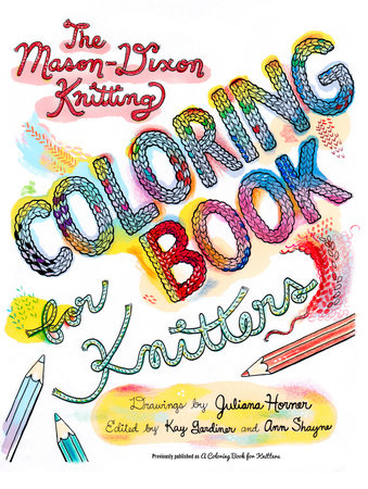 The Mason-Dixon Knitting Coloring Book for Knitters