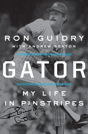 Gator by Ron Guidry with Andrew Beaton