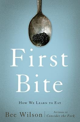 Cover art for First Bite: How We Learn to Eat