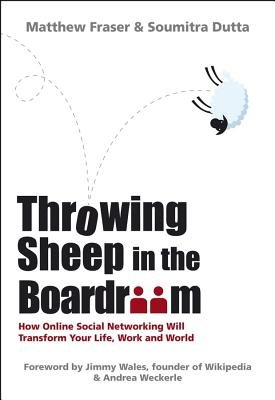 Cover of Throwing Sheep in the Boardroom: How Online Social Networking Will Transform Your Life, Work and World