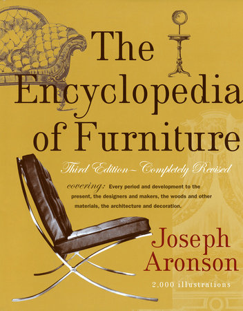 The Encyclopedia of Furniture by Joseph Aronson