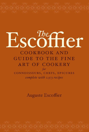 The Escoffier Cookbook by