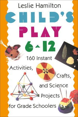 Child's Play (6-12) by Leslie Hamilton