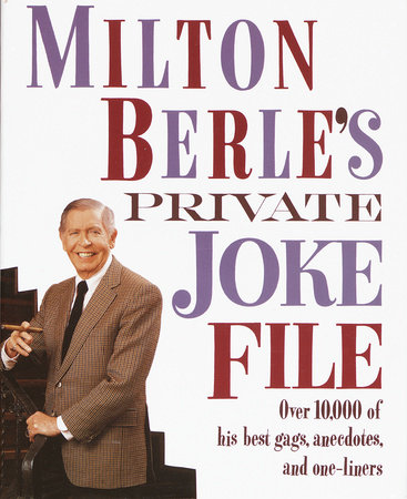 Milton Berle's Private Joke File by