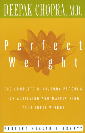 Perfect Weight by Deepak Chopra, M.D.