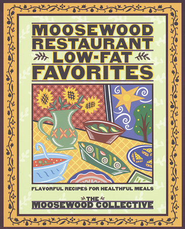 Moosewood Restaurant Low-Fat Favorites by