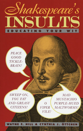 Shakespeare's Insults by Cynthia J. Ottchen and Wayne F. Hill