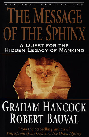 The Message of the Sphinx by Robert Bauval and Graham Hancock