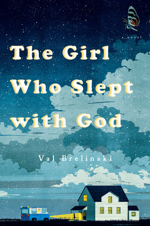 The Girl Who Slept with God by Val Brelinski