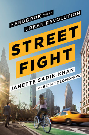 Streetfight by Janette Sadik-Khan and Seth Solomonow