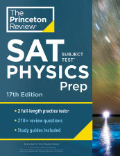Princeton Review SAT Subject Test Physics Prep, 17th Edition
