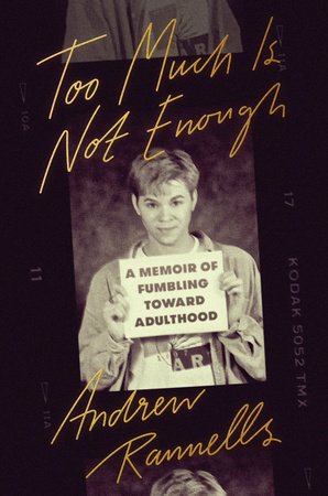 Too Much Is Not Enough by Andrew Rannells