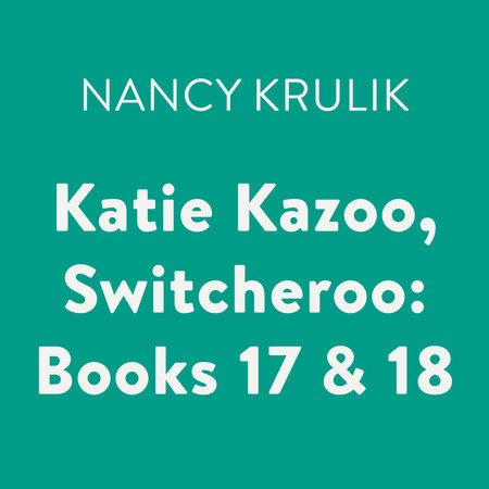 Katie Kazoo, Switcheroo: Books 17 & 18