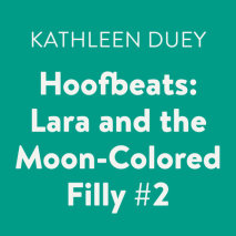 Hoofbeats: Lara and the Moon-Colored Filly #2