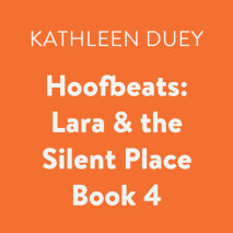 Hoofbeats: Lara & the Silent Place Book 4