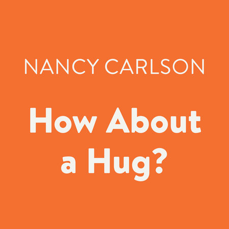 How About a Hug?
