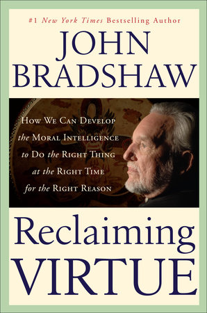 Reclaiming Virtue by John Bradshaw
