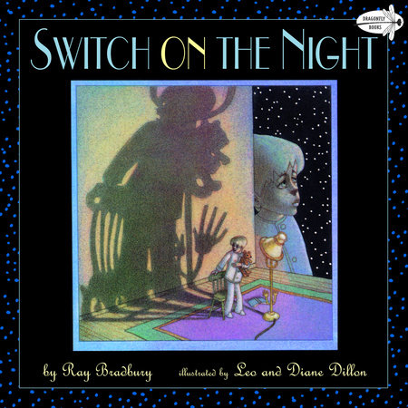 SWITCH ON THE NIGHT by Ray Bradbury