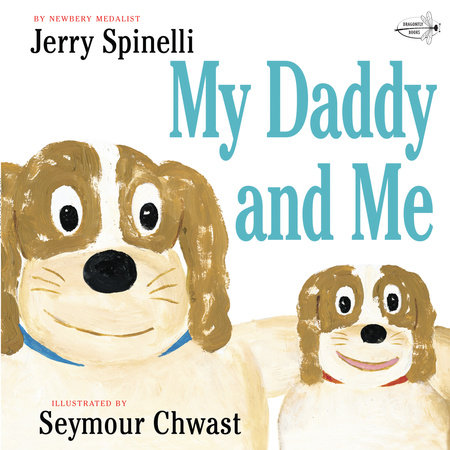 My Daddy and Me by Jerry Spinelli