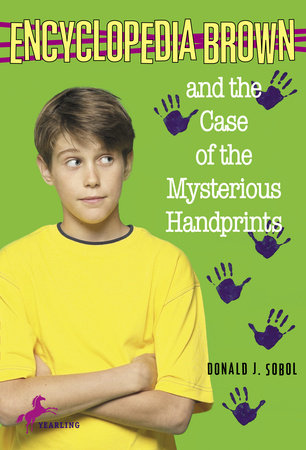 Encyclopedia Brown and the Case of the Mysterious Handprints by Donald J. Sobol