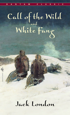 Call of The Wild, White Fang by