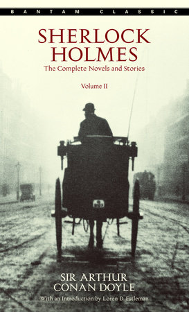 Sherlock Holmes: The Complete Novels and Stories Volume II by Sir Arthur Conan Doyle