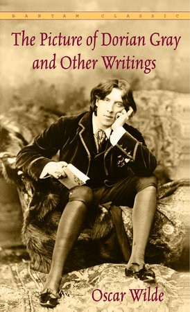 The Picture of Dorian Gray and Other Writings by
