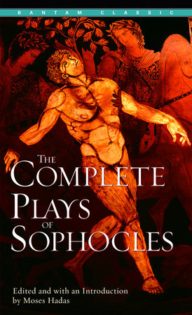 The Complete Plays of Sophocles by Sophocles