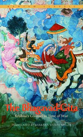 The Bhagavad-Gita by Barbara Miller