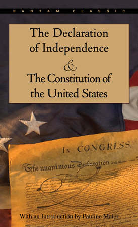 The Declaration of Independence and The Constitution of the United States by