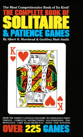 The Complete Book of Solitaire and Patience Games by