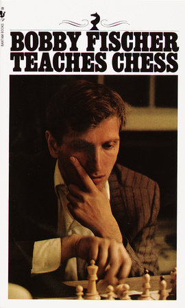 Bobby Fischer Teaches Chess by Stuart Margulies, Bobby Fischer and Don Mosenfelder