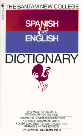 Bantam New College Spanish/English Dictionary by Edwin B. Williams