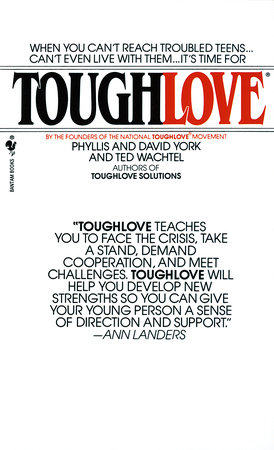 Toughlove by Ted Wachtel, Phyllis York and David York