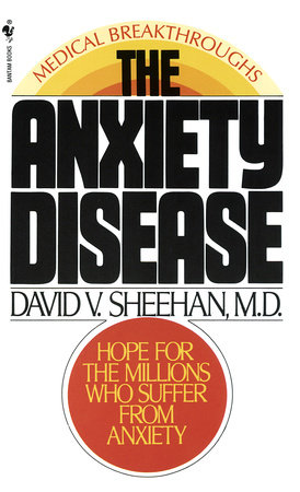 The Anxiety Disease by David Sheehan