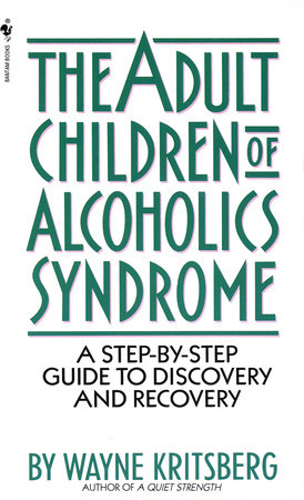 Adult Children of Alcoholics Syndrome by