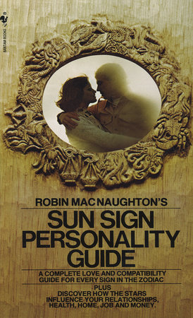 Robin MacNaughton's Sun Sign Personality Guide by