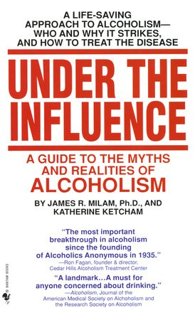 Under the Influence by James Robert Milam and Katherine Ketcham