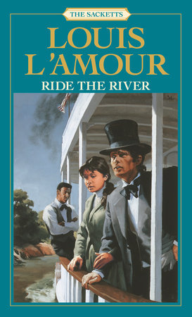 Ride the River: The Sacketts by
