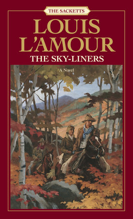 The Sky-Liners by Louis L'Amour