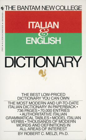 Bantam New College Italian/English Dictionary by Robert C. Melzi