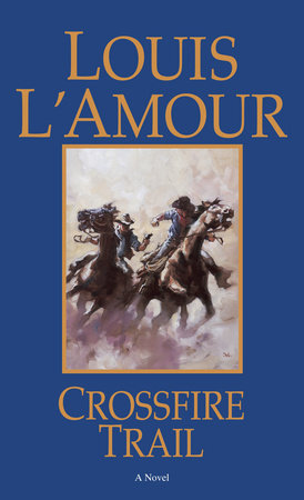 CROSSFIRE TRAIL by Louis L'Amour