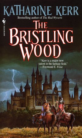 The Bristling Wood by Katharine Kerr