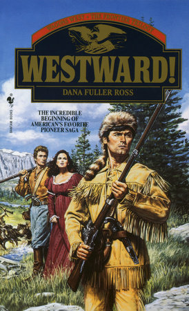 Westward! by Dana Fuller Ross