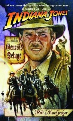 Indiana Jones and the Genesis Deluge by Rob Macgregor